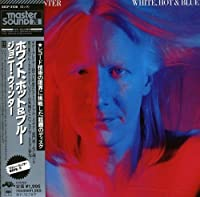 White Hot & Blue by Johnny Winter (2011-06-14)