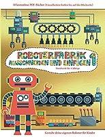 Handwerk fuer 4-Jaehrige: Ausschneiden und Einfuegen - Roboterfabrik Band 1