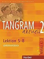Tangram aktuell: Lehrerhandbuch 2 - Lektion 5-8