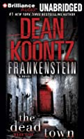 The Dead Town: Library Edition (Dean Koontz's Frankenstein)