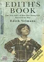 Edith's Book: The True Story of How One Young Girl Survived the War (Mitchell Grant Adventures)