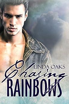 Chasing Rainbows by [Oaks, Linda]