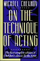 On the Technique of Acting by Michael Chekhov(1993-11-01)