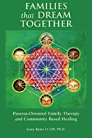 Families That Dream Together: Process-Oriented Family Therapy and Community Based Healing