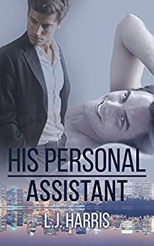 His Personal Assistant (Men of New York Book 1) by [Harris, L. J.]