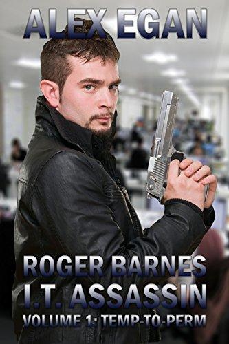 Roger Barnes, I.T. Assassin Volume 1: Temp-To-Perm (Roger Barnes: I.T. Assassin) (English Edition)