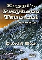 Egypt's Prophetic Tsunami - Isaiah 19