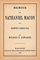 Memoir of Nathaniel Macon of North Carolina