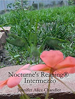 [ Chandler, Jennifer Alice]のIntermezzo: (The Third Book of Nocturne's Reaping®) (English Edition)