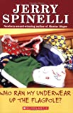 Who Ran My Underwear Up the Flagpole? (School Daze Series)