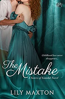 The Mistake (Sisters of Scandal Book 4) by [Maxton, Lily]