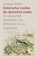 Historisches Lexikon der deutschen Laender: Die deutschen Territorien vom Mittelalter bis zur Gegenwart