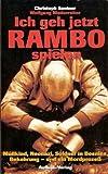 Ich geh jetzt Rambo spielen