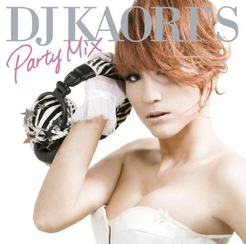DJ KAORI'S PARTY MIXの詳細を見る