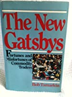 The New Gatsbys: Fortunes and Misfortunes of Commodities Traders