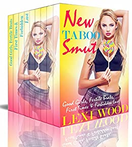 New Taboo Smut: Good Girls, Fertile Brats, First Times and Forbidden Lust by [Wood, Lexi]
