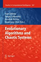 Evolutionary Algorithms and Chaotic Systems (Studies in Computational Intelligence)
