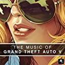 The Music of Grand Theft Auto V Explicit