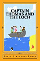 Captain Thomas And The Loch
