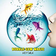 BUBBLE-GUM MAGIC♪KEYTALKのCDジャケット