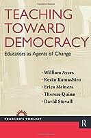 Teaching Toward Democracy (Teacher's Toolkit)