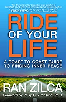 Ride of Your Life: A Coast-to-Coast Guide to Finding Inner Peace by [Zilca, Ran]