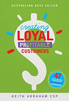Creating Loyal Profitable Customers by [Abraham, Keith]