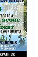 LIFE180 Credit Cheat Sheet: 6 Simple Steps to a Better Credit Score and Less Debt, Without Reducing Your Lifestyle!