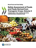 Safety Assessment of Foods and Feeds Derived from Transgenic Crops, Volume 3