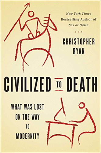 Civilized to Death: What Was Lost on the Way to Modernity (English Edition)