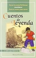 Cuentos De Leyenda/ Stories of Legend: Viejas Leyendas Toledanas Convertidas En Nuevos Cuentos Para Ninos