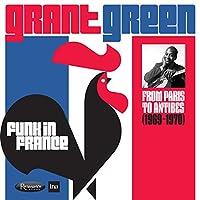 ファンク・イン・フランス : フロム・パリ・トゥ・アンティーブ 1969-1970 (Funk in France : From Paris to Antibes (1969-1970) / Grant Green) [2CD] [輸入盤] [Live Recording] [日本語帯・解説付]