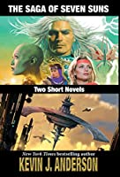 The Saga of Seven Suns: TWO SHORT NOVELS: Includes Veiled Alliances and Whistling Past the Graveyard