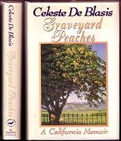 Graveyard Peaches: A California Memoir