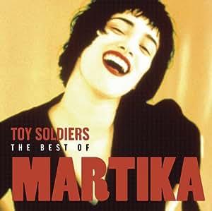 Toy Soldiers: Best of Martika
