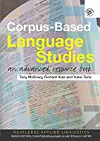 Corpus-Based Language Studies: An Advanced Resource Book (Routledge Applied Linguistics) by Anthony McEnery Richard Xiao Yukio Tono(2006-01-15)