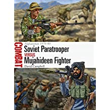 Soviet Paratrooper vs Mujahideen Fighter: Afghanistan 1979–89 (Combat Book 29)