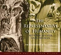 The Representative of Humanity: Between Lucifer and Ahriman