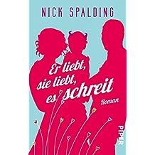 Er liebt, sie liebt, es schreit: Roman (German Edition)