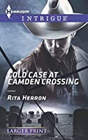 Cold Case at Camden Crossing (Harlequin LP Intrigue)