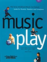 Music Play: The Early Childhood Music Curriculum Guide for Parents Teachers & Caregivers Spiral (Jump Right in Perschool Series)