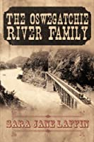 The Oswegatchie River Family