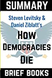 Summary of Steven Levitsky and Daniel Ziblatt's How Democracies Die