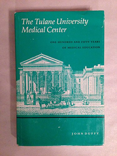 Download The Tulane University Medical Center: One hundred and fifty years of medical education 0807111953