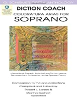 Coloratura Arias for Soprano (Diction Coach - G. Schirmer Opera Anthology)