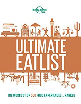 Lonely Planet's Ultimate Eatlist by [Food, Lonely Planet]
