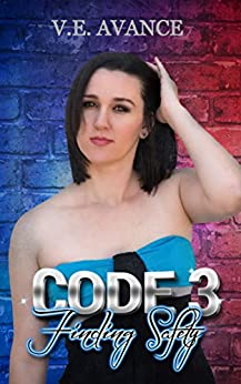Code 3: Finding Safety (Rescue Me Series Book 1) by [Avance, VE]