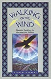 New Balance ウォーキング Walking on the Wind: Cherokee Teachings for Harmony and Balance (English Edition)