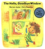 The Hello, Goodbye Window (Boston Globe-Horn Book Honors (Awards))