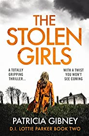 The Stolen Girls: A totally gripping thriller with a twist you won't see coming (Detective Lottie Parker Book